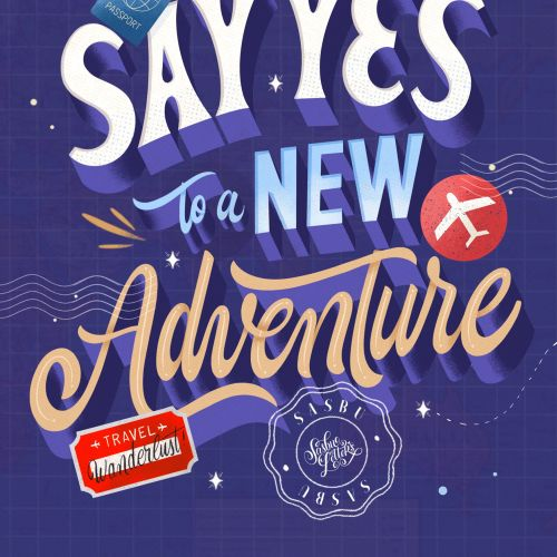 Say yes to a new adventure typography art