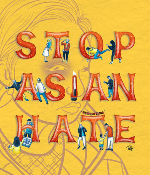 stop asian hate, stop aapi hate, campaign art, campaign illustration, asian hate crime illustration,