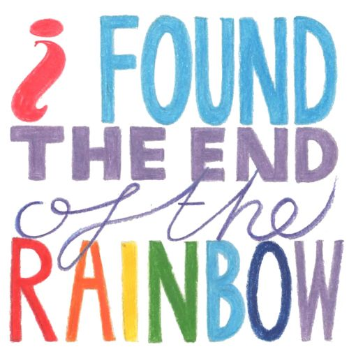 Lettering I found the end of the rainbow