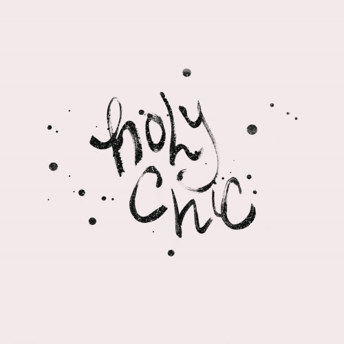 Hand Lettering of Holy Chic