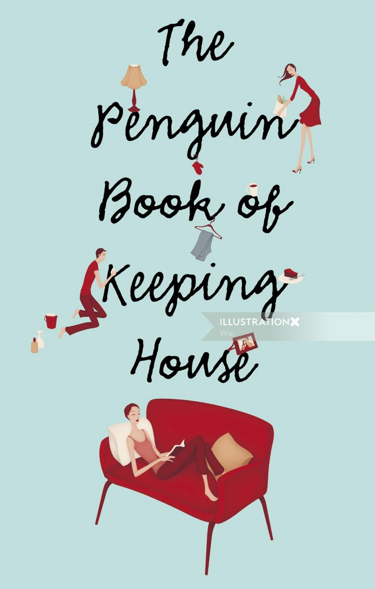 Book Cover and internal illustations, The Penguin Book of Keeping House, by Cerentha Harris.Book Cov