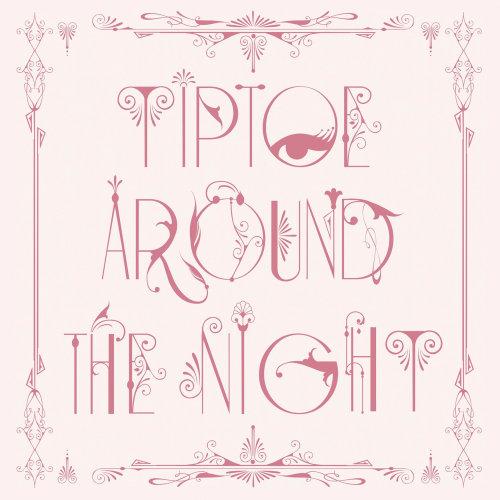 Lettering Tiptoe around the night