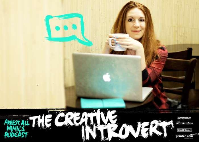 Podcast Arrest All Mimics - L'introverti créatif
