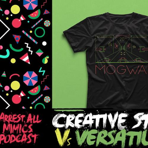 Arrest All Mimics Podcast: Creative Style Vs Versatility