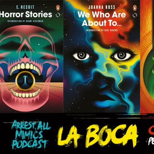 Arrest All Mimics Podcast: La Boca