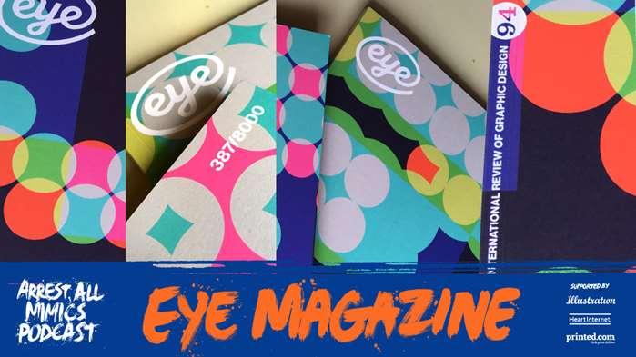 Podcast Arrest All Mimics: Eye Magazine