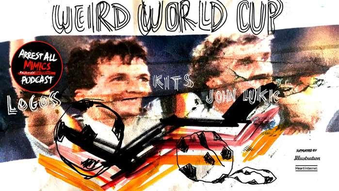 逮捕所有模仿者播客:奇怪的世界杯