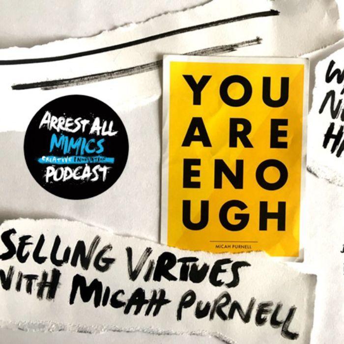 Arrest All Mimics Podcast: Selling Virtues