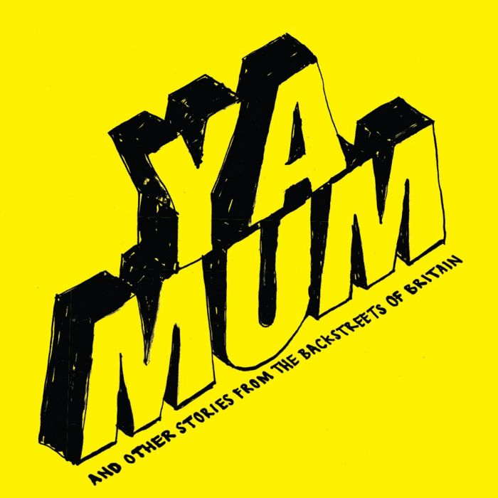 Livro: YA MUM and Other Stories from the Backstreets of Britain